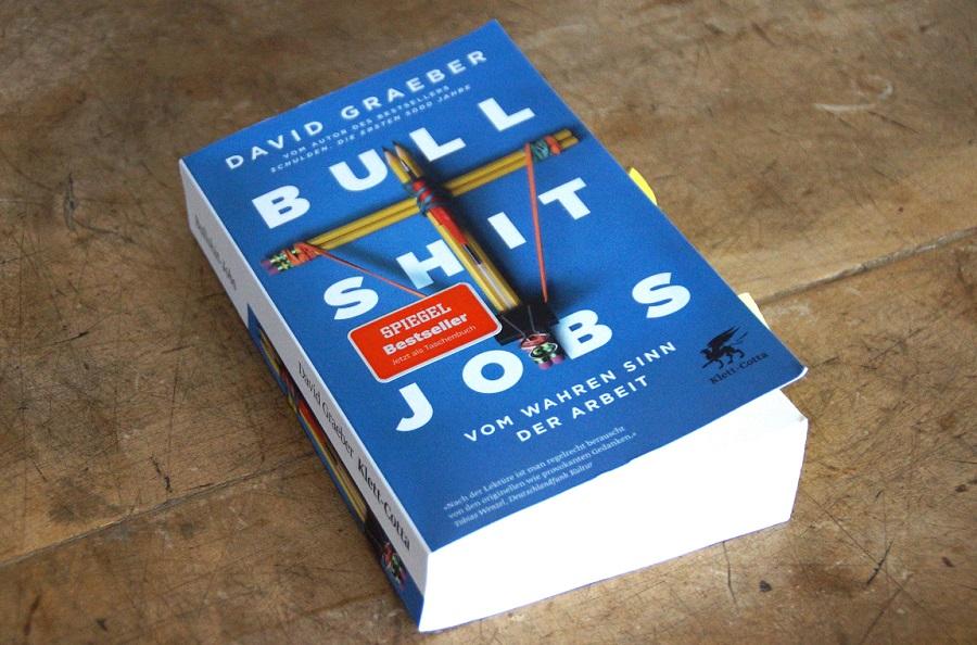 Sinn und Wert der Arbeit: »Bullshit Jobs« von David Graeber